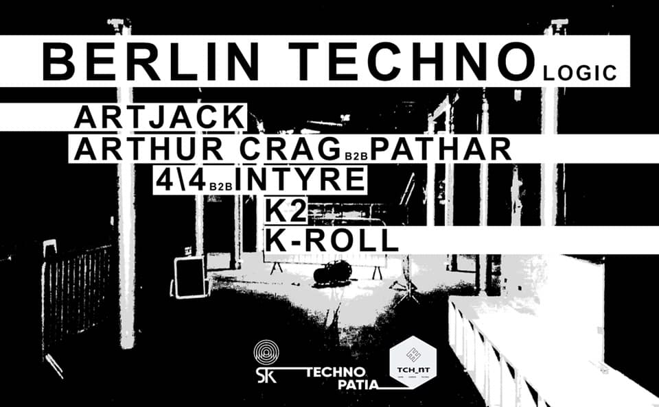 BERLIN TECHNOlogic #1 w/ TECHNOPATIA & STK 47 – Warehouse