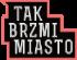 Tak Brzmi Miato - festiwal i konferencja nowej branzy muzycznej