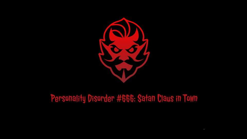Personality Disorder #666: Satan Claus in Town