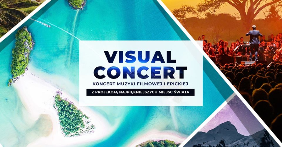 Visual Concert – Koncert Muzyki Filmowej i Epickiej