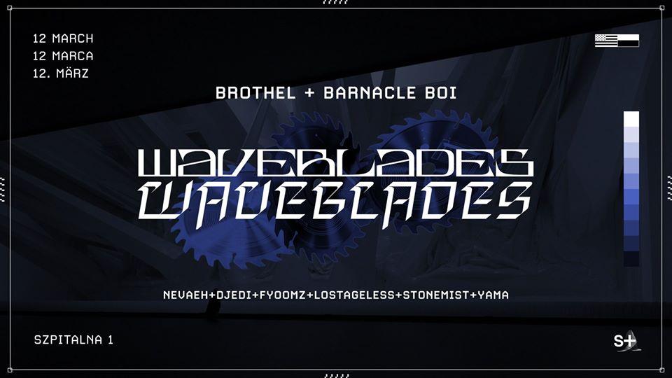 Waveblades: Brothel x Barnacle Boi + Friends